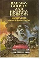 Railway Ghosts and Highway Horrors: 9