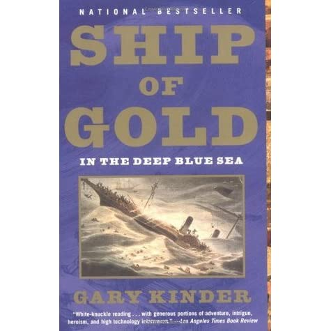 Ship of Gold in the Deep Blue Sea by Gary Kinder — Reviews ...