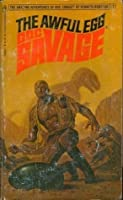 The Awful Egg (The Amazing Adventures of Doc Savage, #92)