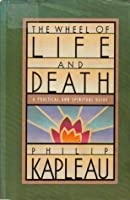 Wheel of Life and Death: A Practical and Spiritual Guide