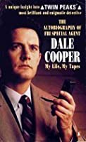 The Autobiography of FBI Special Agent Dale Cooper