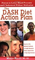 The DASH Diet Action Plan, Based on the National Institutes of Health Research: Dietary Approaches to Stop Hypertension