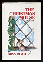 The Christmas Mouse (The Fairacre Series #10)