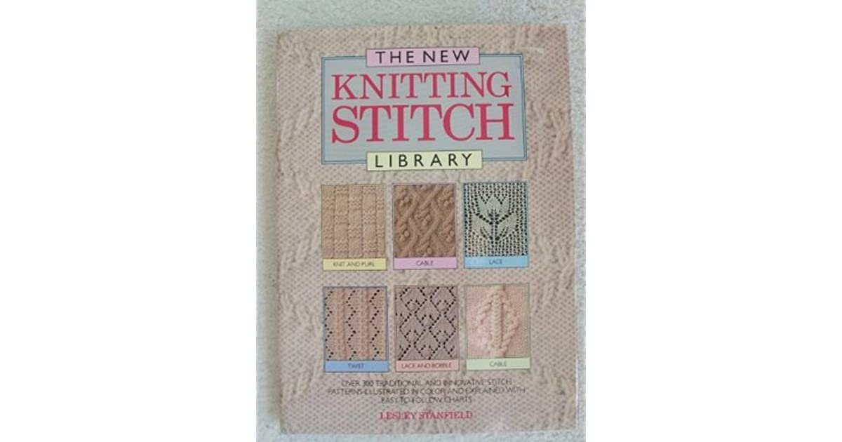 New Knitting Stitch Library Book : The New Knitting Stitch Library by Lesley Stanfield   Reviews, Discussion, Bo...