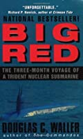 Big Red: The Three-Month Voyage of a Trident Nuclear Submarine