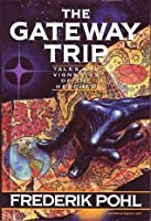 The Gateway Trip: Tales & Vignettes of the Heechee