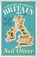 A History of Ancient Britain. Neil Oliver