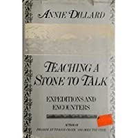annie dillard essays teaching a stone to talk In his foreword to this collection of essays by annie dillard essay collection teaching a stone to talk dillard describes driving five hours.