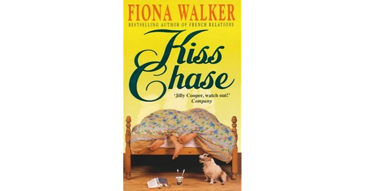 Kiss Chase By Fiona Walker Reviews Discussion