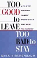 Too Good to Leave, Too Bad to Stay: Step Step GT Help You Decide Whether Stay or Get Out your Relationship