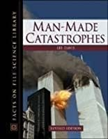 Man-Made Catastrophes, Revised Edition