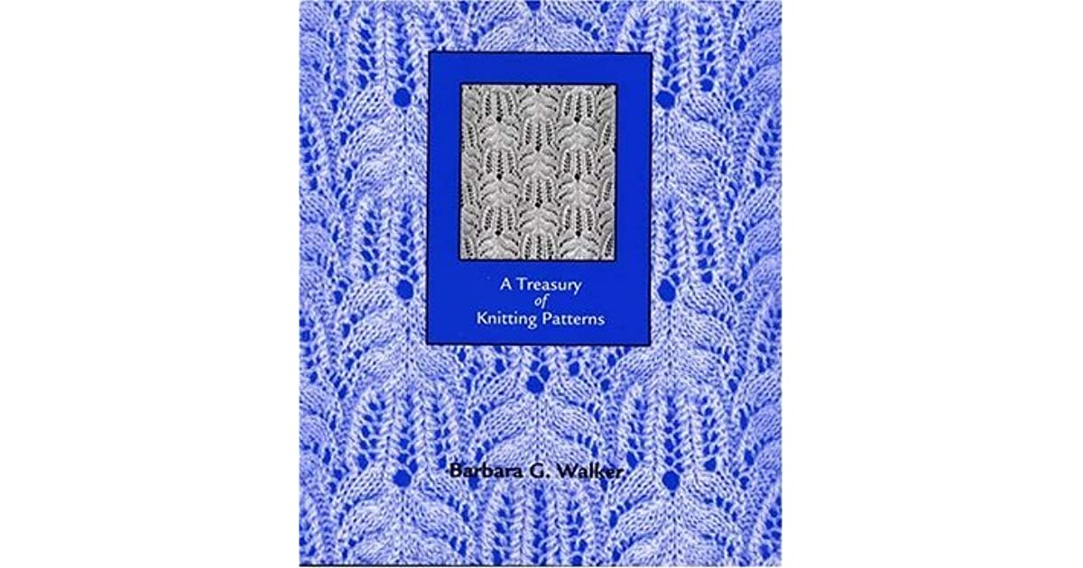 A Treasury of Knitting Patterns by Barbara G. Walker   Reviews, Discussion, B...