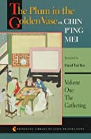 The Plum in the Golden Vase, or, Chin P'ing Mei, Vol. 1: The Gathering