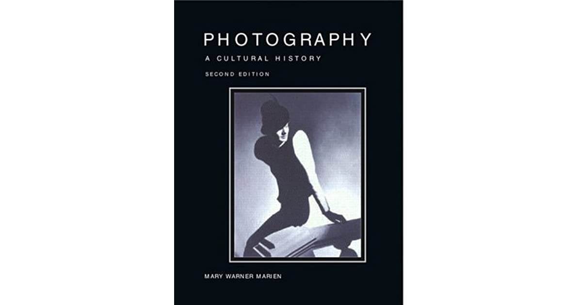 a review of photography a cultural history by mary warner marien