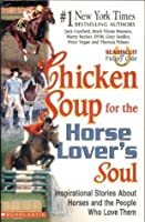 Chicken Soup for the Horse Lover's Soul