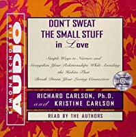 Dont Sweat the Small Stuff in Love