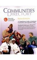 Communities Directory, 2010: A Comprehensive Guide to Intentional Communities and Cooperative Living