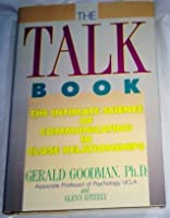 The Talk Book: The Intimate Science of Communicating in Close Relationships