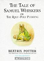 The Tale of Samuel Whiskers or The Roly-Poly Pudding (Potter 23 Tales, Book 16)
