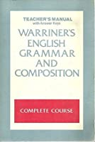 Warriner's English Grammar and Composition: Complete Course (Teacher's Manual with Answer Keys)