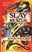 Slay and Rescue