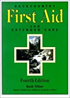 Backcountry First Aid and Extended Care, 4th