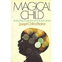 Magical child : rediscovering nature's plan for our children