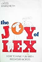 The Joy of Lex: How to Have Fun With 860,341,500, Words