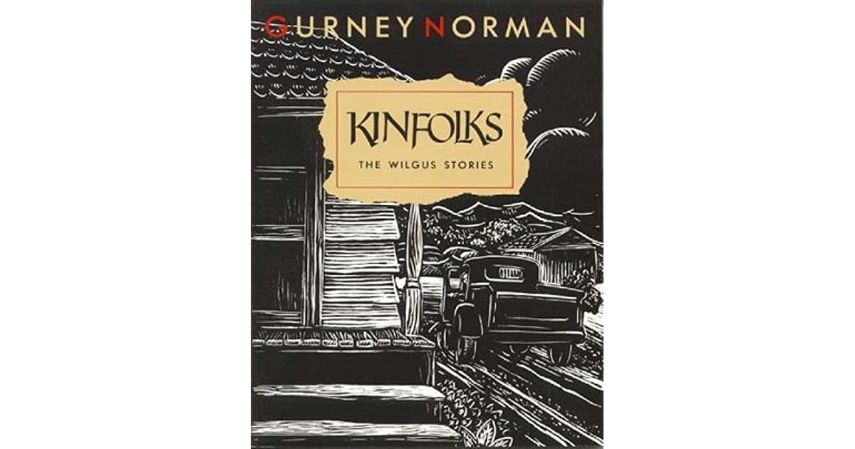 """kinfolks gurney norman On location filmmaker andy stories by kentucky author gurney norman ride,"""" and """"maxine"""" appear in norman's collection entitled kinfolks, which was."""