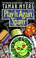 Play It Again, Spam (Pennsylvania Dutch Mystery, #7)