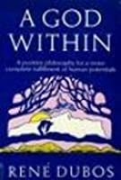 A God Within: A Positive Approach to Man's Future as Part of the Natural World