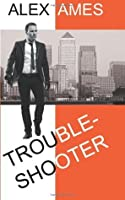 Troubleshooter (A Paul Trouble Thriller) (Volume 1)