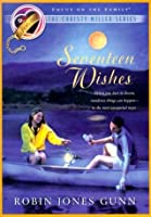 Seventeen Wishes (The Christy Miller Series, #9)