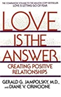 Love Is the Answer: Creating Positive Relationships