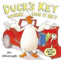 Duck's Key - Where Can It Be?: Flap Book (Lift the Flap)