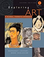 Exploring Art: A Global, Thematic Approach (with CD-ROM and InfoTrac)