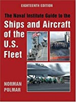 The Naval Institute Guide to Ships and Aircraft of the U.S. Fleet, 18th Edition