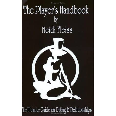 The Player     s Handbook  The Ultimate Guide on Dating and Relationships by Heidi Fleiss     Reviews  Discussion  Bookclubs  Lists Goodreads