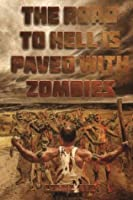 The Road To Hell Is Paved With Zombies (Zombie Fighter Jango) (Volume 1)