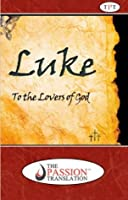 Luke: To The Lovers Of God