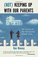Not Keeping Up With Our Parents: The Decline of the Professional Middle Class