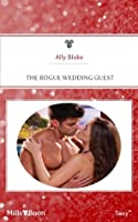 The Rogue Wedding Guest (In Bed with the Boss)