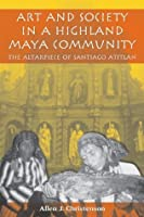 Art and Society in a Highland Maya Community (The Linda Schele Series in Maya and Pre-Columbian Studies)