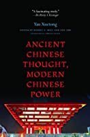 Ancient Chinese Thought, Modern Chinese Power (The Princeton-China Series)