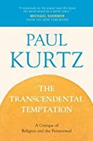 The Transcendental Temptation: A Critique of Religion and the Paranormal