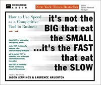 It's Not the Big That Eat the Small... It's the Fast That Eat the Slow