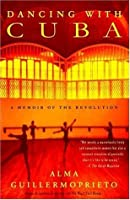 Dancing with Cuba: A Memoir of the Revolution (Vintage)