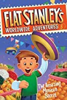 The Amazing Mexican Secret (Flat Stanley's Worldwide Adventures #5)
