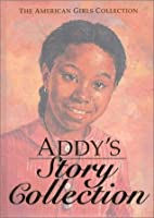 Addy's Story Collection - Limited Edition (The American Girls Collection)