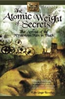 The Atomic Weight of Secrets or the Arrival of the Mysterious Men in Black